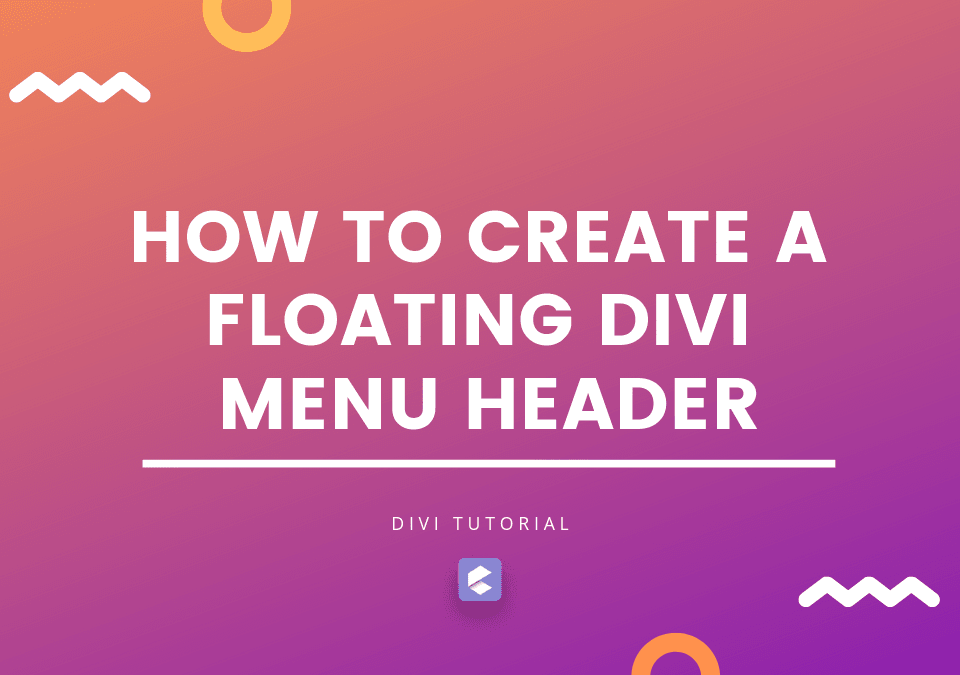 How to create a Floating Divi Menu Header